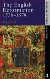 The English Reformation, 1530-1570, Sheils, W. J., 058235398X