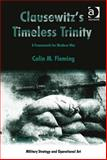 Clausewitz's Timeless Trinity a Framework for Modern War, Fleming, Colin M., 1409473988