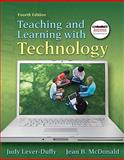 Teaching and Learning with Technology, Lever-Duffy, Judy and McDonald, Jean B., 0137073984