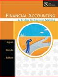 Financial Accounting : A Bridge to Decision Making, Ingram, Robert W. and Albright, Thomas L., 0324183984