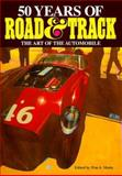 50 Years of Road and Track : The Art of the Automobile, Motta, William, 0760303983