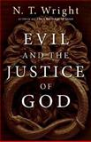 Evil and the Justice of God, N. T. Wright, 0830833986