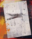 Haunted, Jennifer Blessing, Peggy Phelan, Nat Trotman, 0892073985