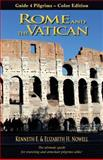 Rome and the Vatican, Kenneth E. Nowell and Elizabeth H. Nowell, 0988653982