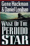 Wake of the Perdido Star, Gene Hackman and Daniel F. Lenihan, 1557043981