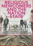 Religious Newcomers and the Nation State : Political Culture and Organized Religion in France and the Netherlands, , 9059723988