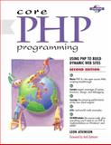Core PHP Programming : Using PHP to Build Dynamic Web Sites, Atkinson, Leon, 0130893986