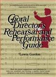 Choral Directors Rehearsal and Performance Guide, Gordon, Lewis, 0131333984