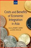 Costs and Benefits of Economic Integration in Asia 9780199753987