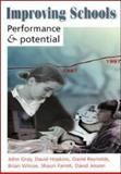 Improving Schools : Performance and Potential, Gray, John, 0335203981