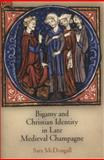 Bigamy and Christian Identity in Late Medieval Champagne, McDougall, Sara, 0812243986