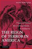 The Reign of Terror in America : Visions of Violence from Anti-Jacobinism to Antislavery, Cleves, Rachel Hope, 1107403987