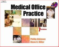 Medical Office Practice, Atkinson, Phillip and Miller, Diane, 1401813984
