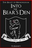 Into the Bear's Den, T. S. Barnett, 1499173989