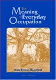 The Meaning of Everyday Occupation 9781556423987