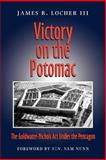 Victory on the Potomac, James R. Locher, 1585443980