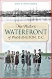 The Historic Waterfront of Washington, D. C., John R. Wennersten, 1626193983