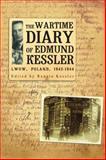 The Wartime Diary of Edmund Kessler, Edmund Kessler, 1934843989