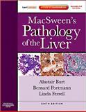 MacSween's Pathology of the Liver, MacSween, Roderick N. M. and Burt, Alastair, 0702033987