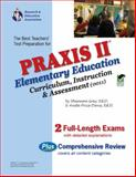 Praxis II Elementary Education The Best Teachers' Test Prep for the PRAXIS : Curriculum, Instruction, and Assessment, Research and Education Association Staff and Grey, Shannon, 0738603988