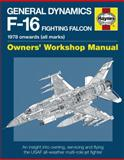 General Dynamics F-16 Fighting Falcon Manual, Steve Davies, 0857333984