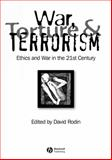 War, Torture and Terrorism : Ethics and War in the 21st Century, , 140517398X