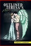 Outlined Teresa's Story, Teresa Lambert, 1483603989