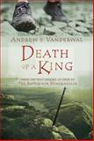 Death of a King, Andrew H. Vanderwal, 1770493980