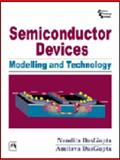 Semiconductor Devices : Modelling and Technology, Dasgupta, Nandita and Dasgupta, Amitava, 812032398X