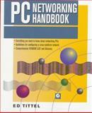 The PC Networking Handbook, Tittel, Ed, 0126913986