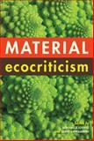 Material Ecocriticism, , 0253013984