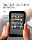 Professionalism : Skills for Workplace Success, Anderson, Lydia E. and Bolt, Sandra B., 0321943988