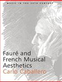 Fauré and French Musical Aesthetics 9780521543989