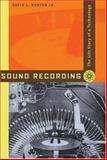Sound Recording : The Life Story of a Technology, Morton, David L., Jr., 0801883989