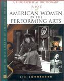 A to Z of American Women in the Performing Arts, Sonneborn, Liz, 0816043981