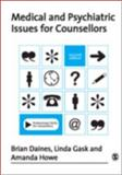 Medical and Psychiatric Issues for Counsellors, Daines, Brian and Gask, Linda, 1412923980
