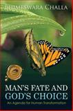Man's Fate and God's Choice, Bhimeswara Challa, 1426953984
