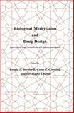 Biological Methylation and Drug Design : Experimental and Clinical Role of S-Adenosylmethionine, Borchardt, Ronald T. and Creveling, Cyrus R., 1461293987