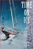 Time on Ice : An Overwinter Voyage to Antarctica, Shapiro, Deborah and Bjelke, Rolf, 0070063990