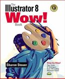 The Illustrator 8 Wow! Book, Sharon Steuer, 0201353997