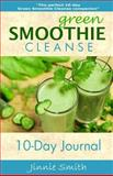 Green Smoothie Cleanse 10-Day Journal, Jinnie Smith, 1500303992
