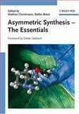 Asymmetric Synthesis : The Essentials, , 3527313990