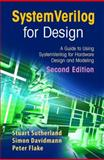 SystemVerilog for Design : A Guide to Using SystemVerilog for Hardware Design and Modeling, Sutherland, Stuart and Davidmann, Simon, 0387333991