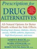 Prescription for Drug Alternatives, James F. Balch and Mark Stengler, 0470183993