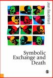 Symbolic Exchange and Death, Baudrillard, Jean, 0803983999