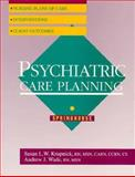 Psychiatric Care Planning, Krupnick, Susan and Wade, Andrew J., 0874343992