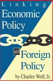 Linking Economic Policy and Foreign Policy 9780887383991