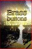 Brass Buttons, Sonya Dodd, 149095399X