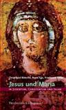 Jesus und Maria in Judentum, Christentum und Islam : Judentum, Christentum und Islam, Hierarchie Lfd. Nr. 002, Eißler, Friedmann and Böttrich, Christfried, 3525633998
