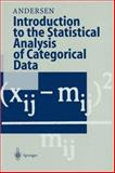 Introduction to the Statistical Analysis of Categorical Data, Andersen, Erling B., 354062399X